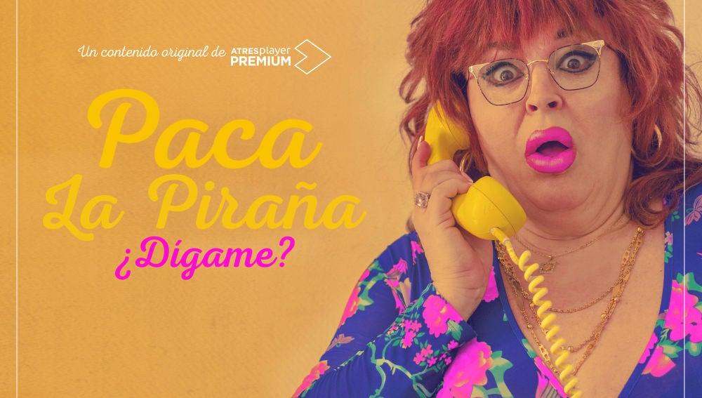 Carteles de Paca La Piraña, ¿dígame?