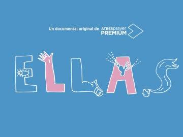 'ELLAS', un documental original de ATRESplayer PREMIUM