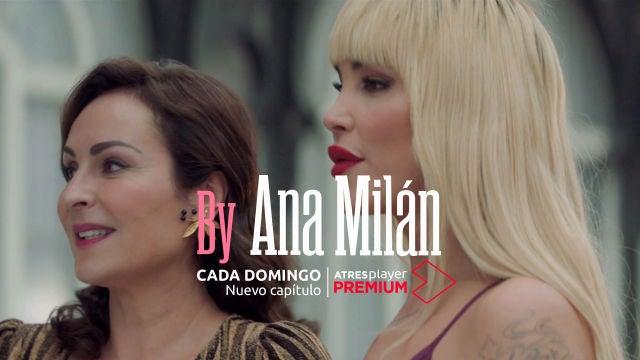 Tráiler 'By Ana Milán' | Cada domingo, nuevo capítulo solo en ATRESplayer PREMIUM